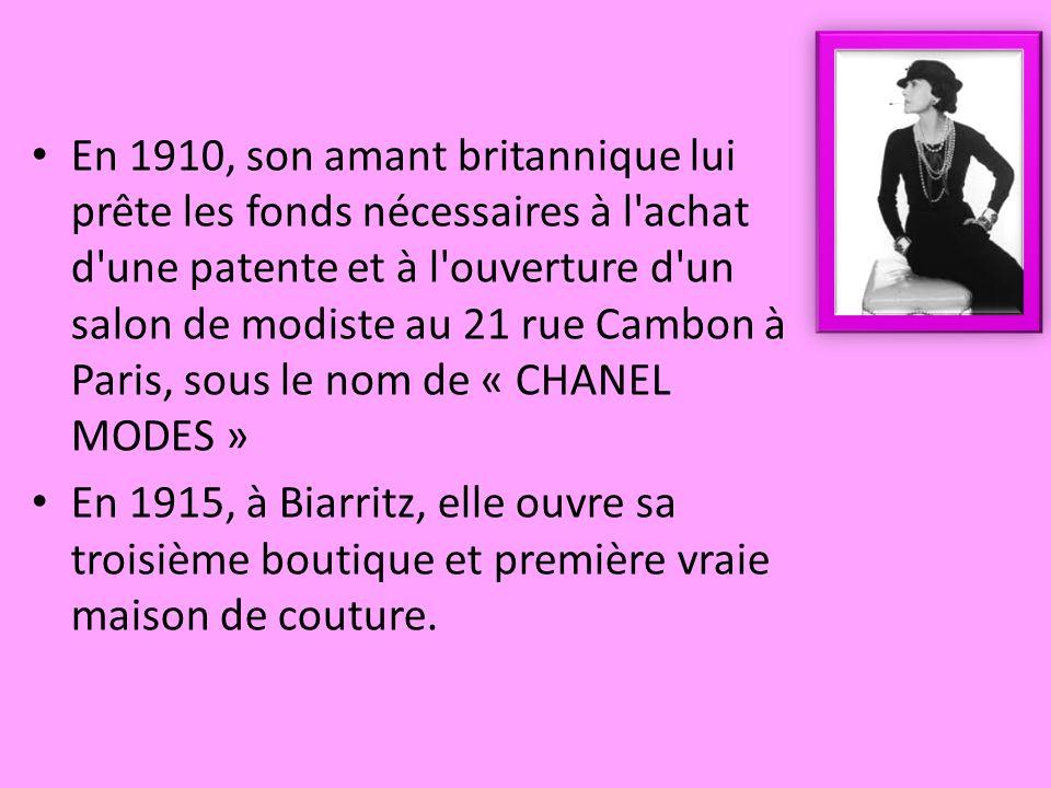 En 1910, son amant britannique lui prête les fonds nécessaires à l achat d une patente et à l ouverture d un salon de modiste au 21 rue Cambon à Paris, sous le nom de « CHANEL MODES »