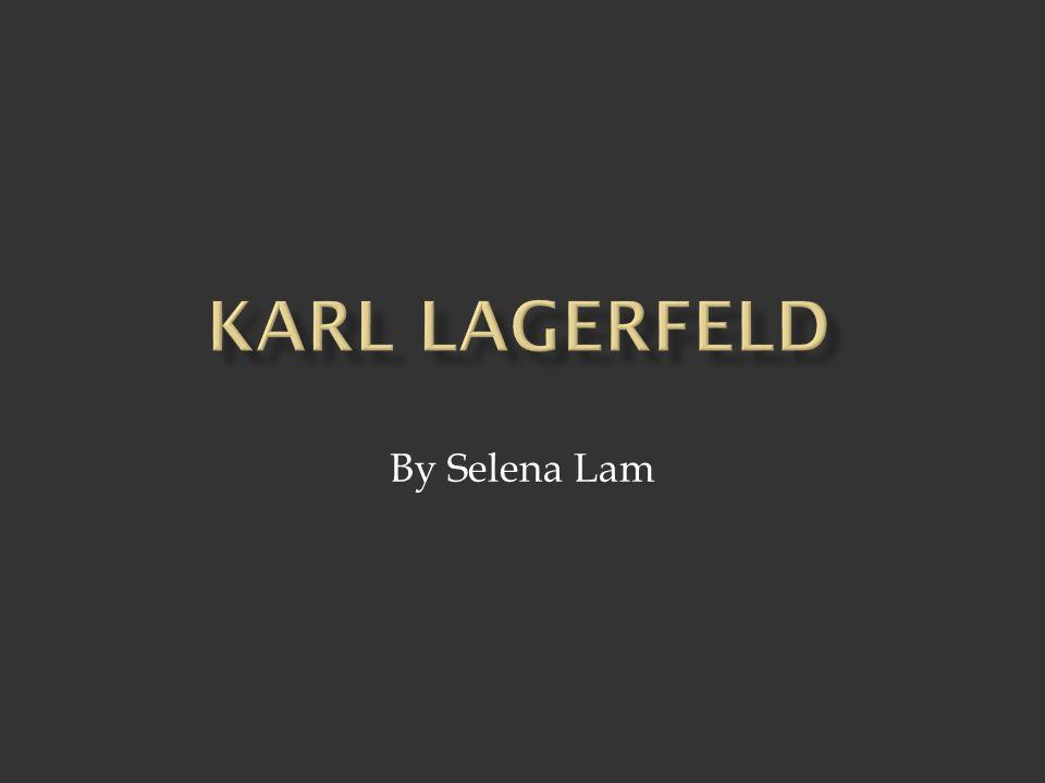Karl Lagerfeld By Selena Lam