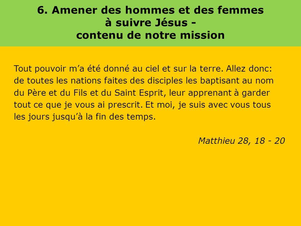 6. Amener des hommes et des femmes à suivre Jésus - contenu de notre mission