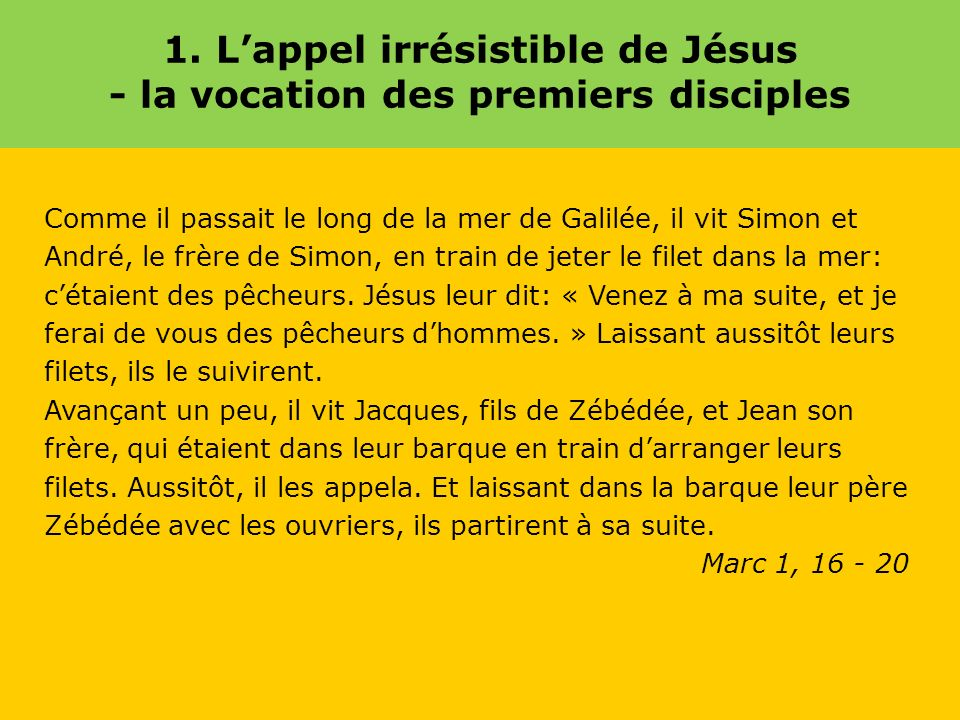 1. L'appel irrésistible de Jésus - la vocation des premiers disciples