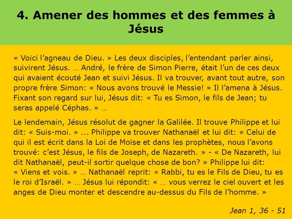 4. Amener des hommes et des femmes à Jésus