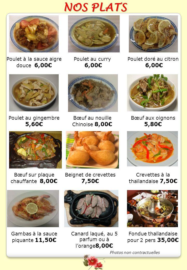NOS PLATS 6,00€ 6,00€ 5,80€ Poulet à la sauce aigre douce 6,00€