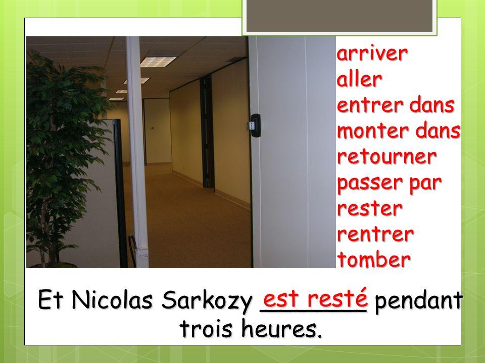 Et Nicolas Sarkozy _______ pendant