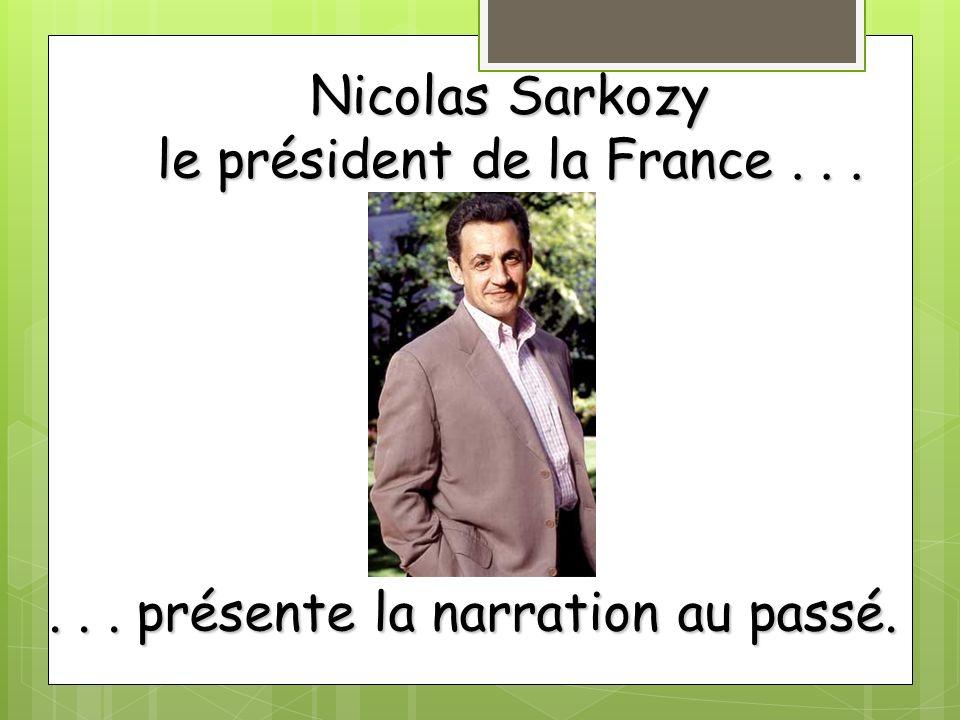 le président de la France . . .