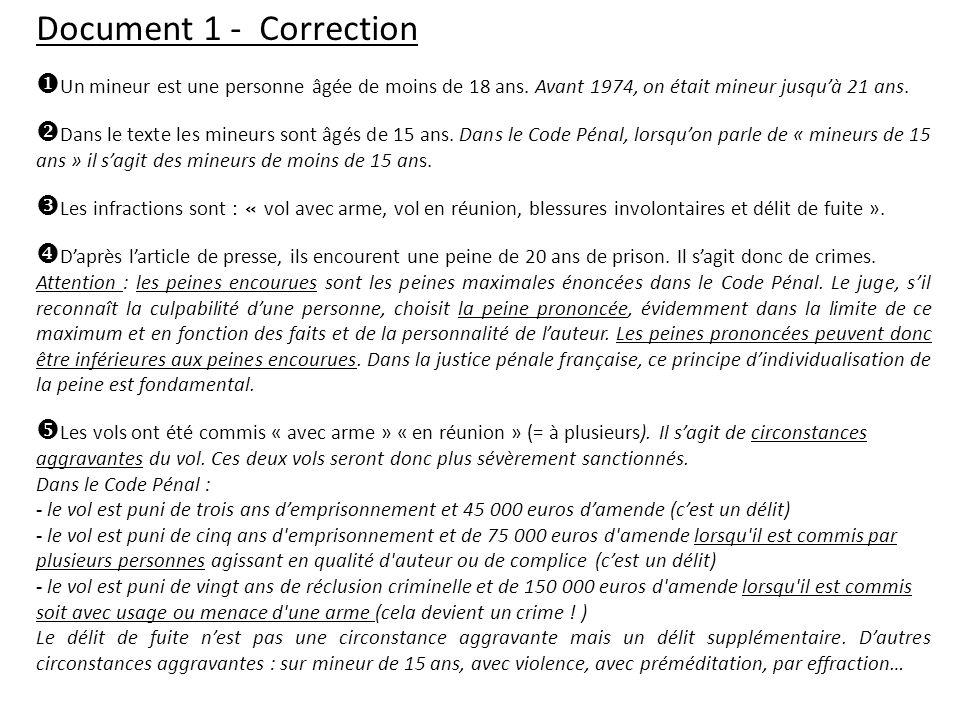 Document 1 - Correction Un mineur est une personne âgée de moins de 18 ans. Avant 1974, on était mineur jusqu'à 21 ans.