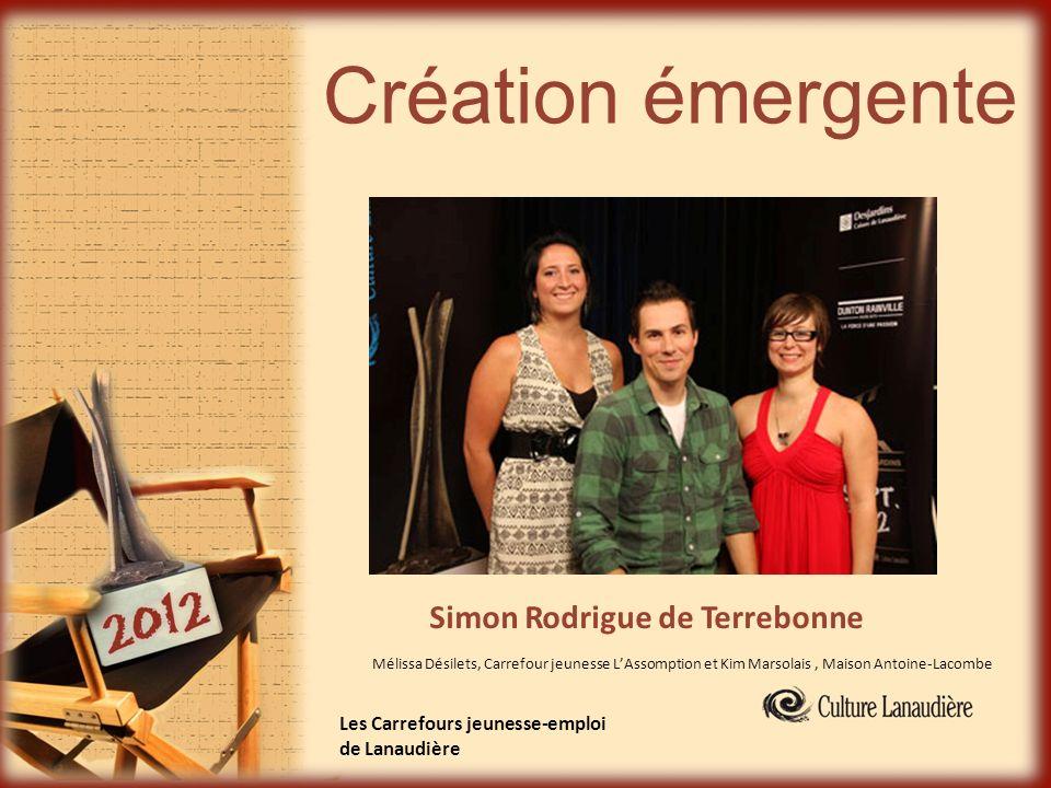 Création émergente Simon Rodrigue de Terrebonne