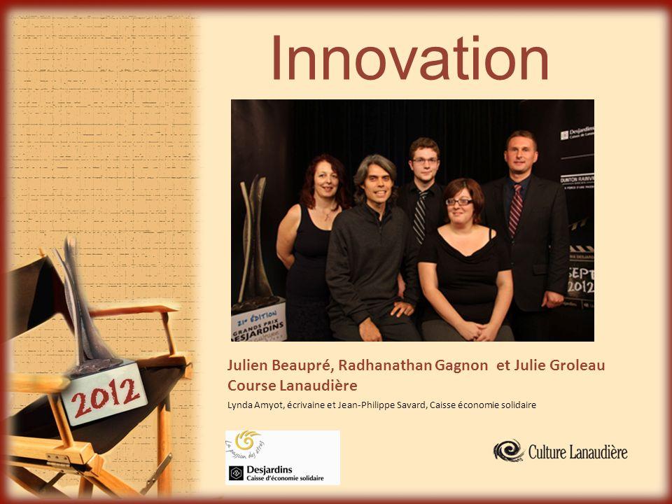 Innovation Julien Beaupré, Radhanathan Gagnon et Julie Groleau Course Lanaudière.