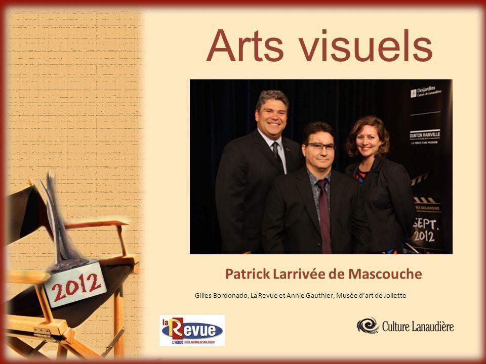 Arts visuels Patrick Larrivée de Mascouche