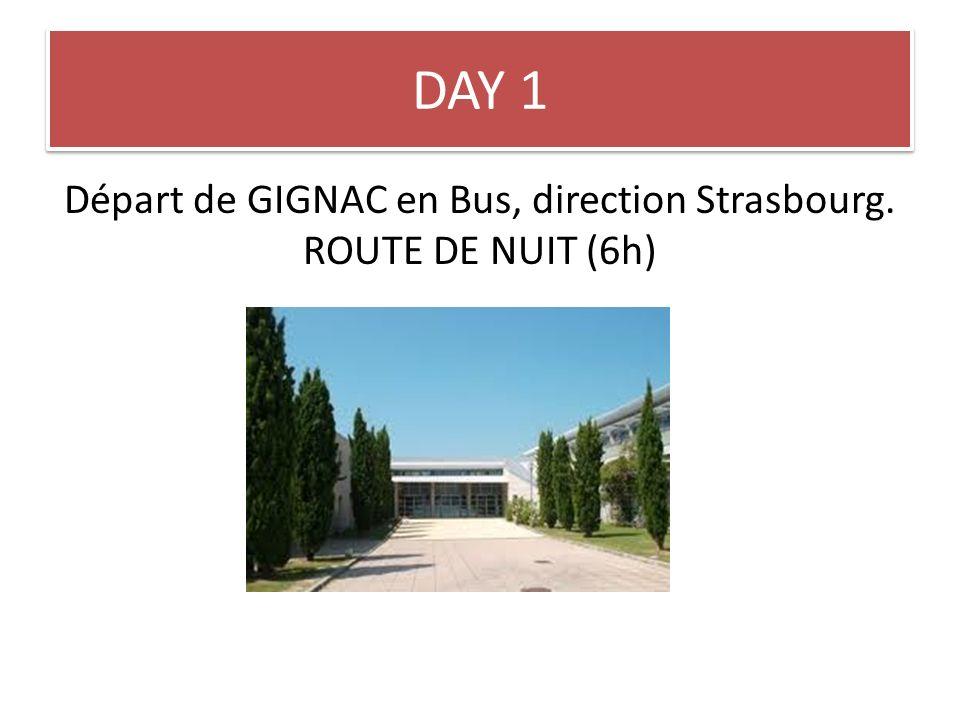 Départ de GIGNAC en Bus, direction Strasbourg. ROUTE DE NUIT (6h)