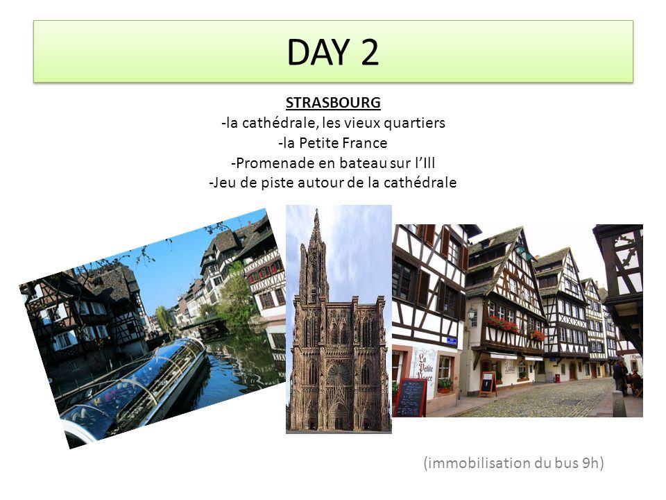 DAY 2 STRASBOURG -la cathédrale, les vieux quartiers -la Petite France -Promenade en bateau sur l'Ill -Jeu de piste autour de la cathédrale