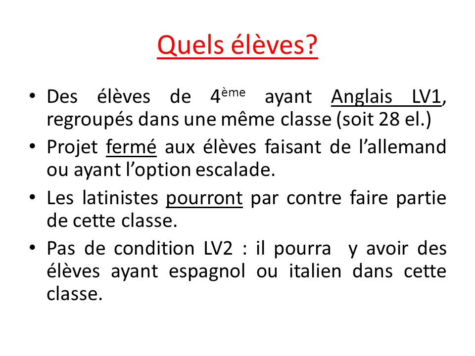 Quels élèves Des élèves de 4ème ayant Anglais LV1, regroupés dans une même classe (soit 28 el.)