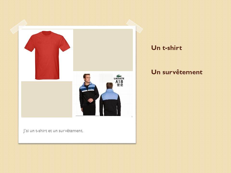 Un t-shirt Un survêtement