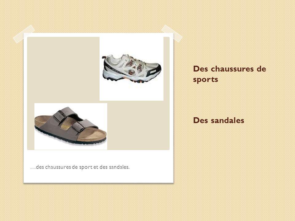 Des chaussures de sports Des sandales