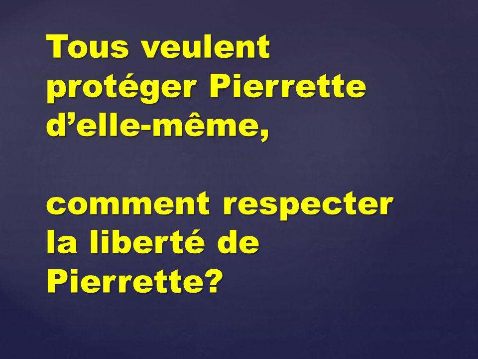 Tous veulent protéger Pierrette d'elle-même, comment respecter la liberté de Pierrette
