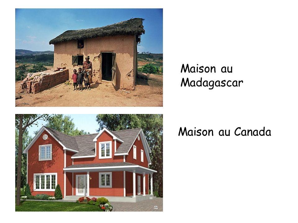 Maison au Madagascar Maison au Canada