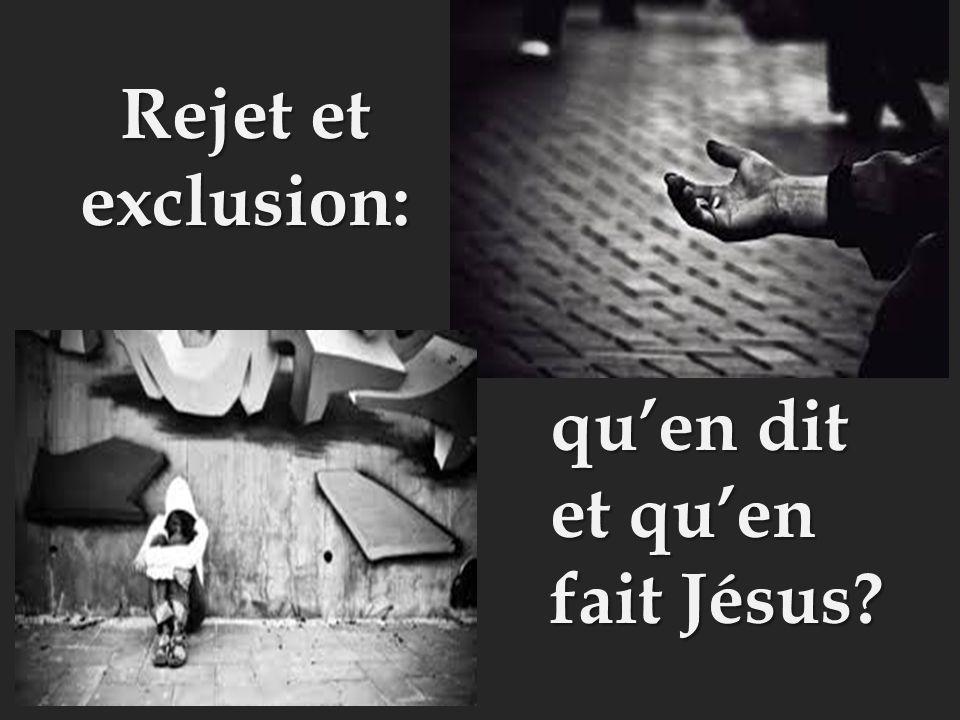 Rejet et exclusion: qu'en dit et qu'en fait Jésus