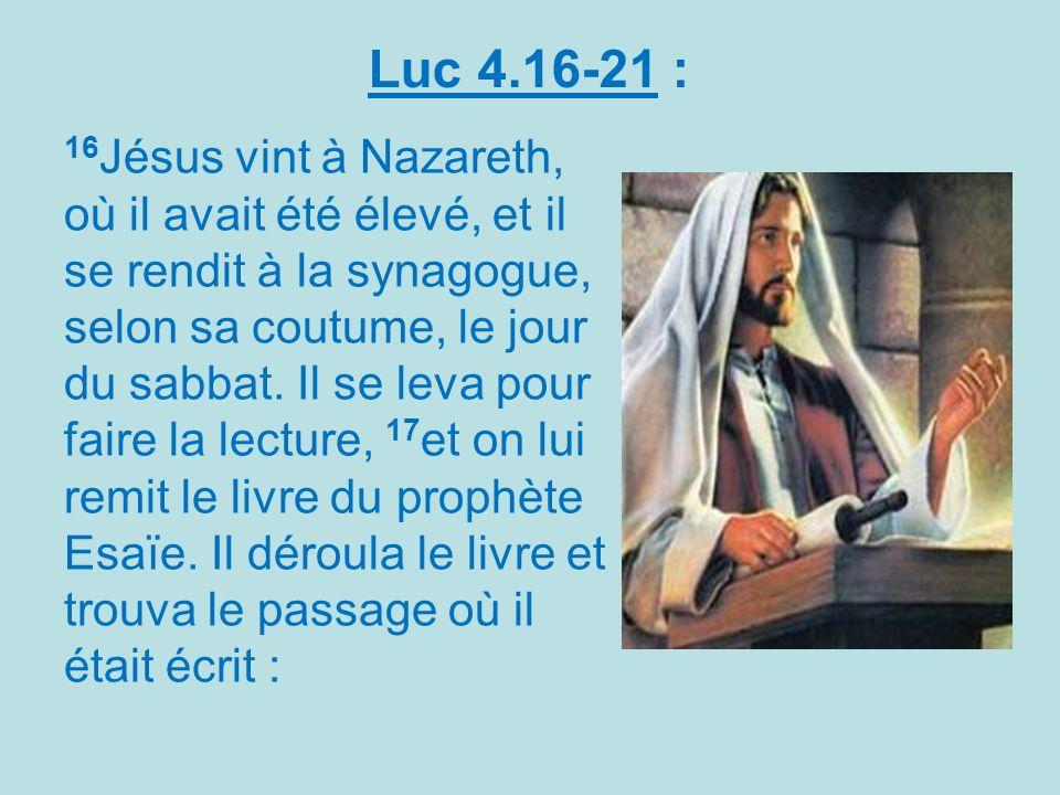 Luc 4.16-21 :