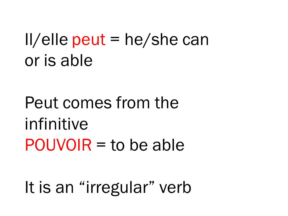 Il/elle peut = he/she can or is able