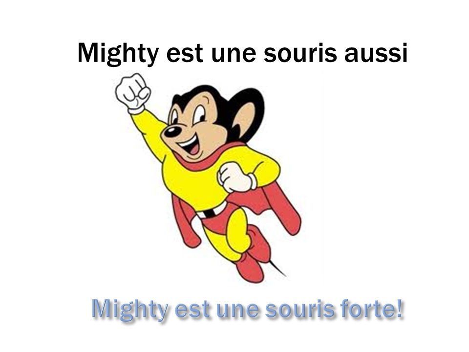 Mighty est une souris forte!
