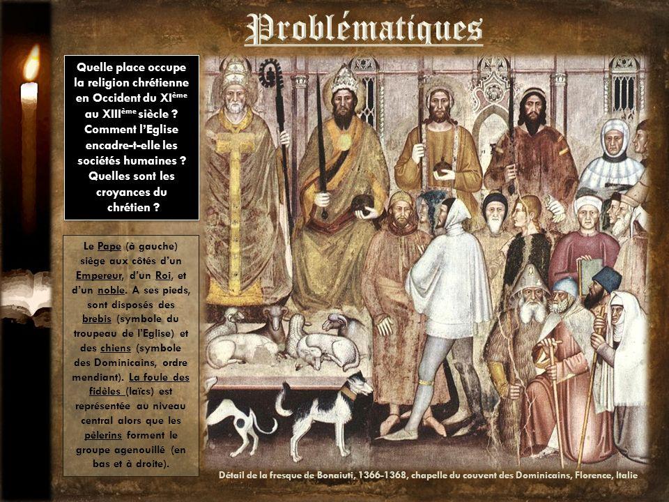 Problématiques Quelle place occupe la religion chrétienne en Occident du XIème au XIIIème siècle