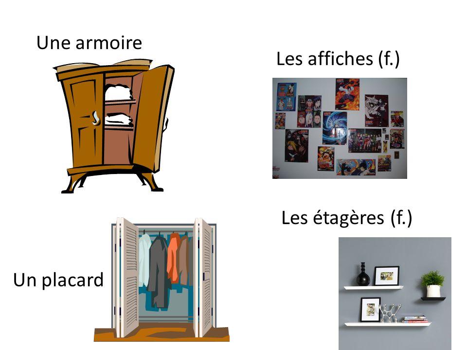 Une armoire Les affiches (f.) Les étagères (f.) Un placard