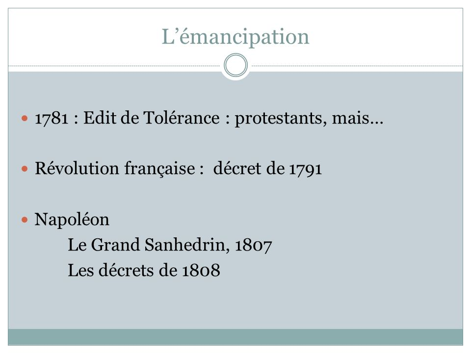 L'émancipation 1781 : Edit de Tolérance : protestants, mais…
