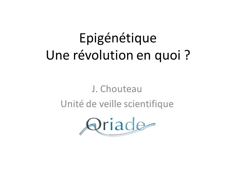 Epigénétique Une révolution en quoi