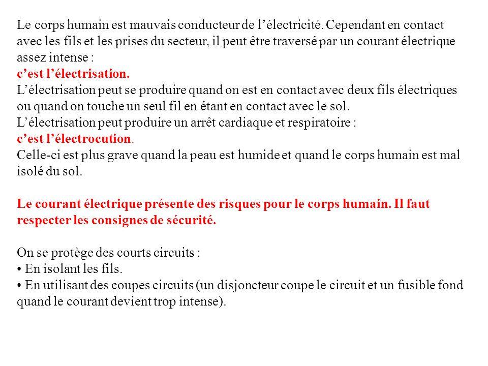 Le corps humain est mauvais conducteur de l'électricité
