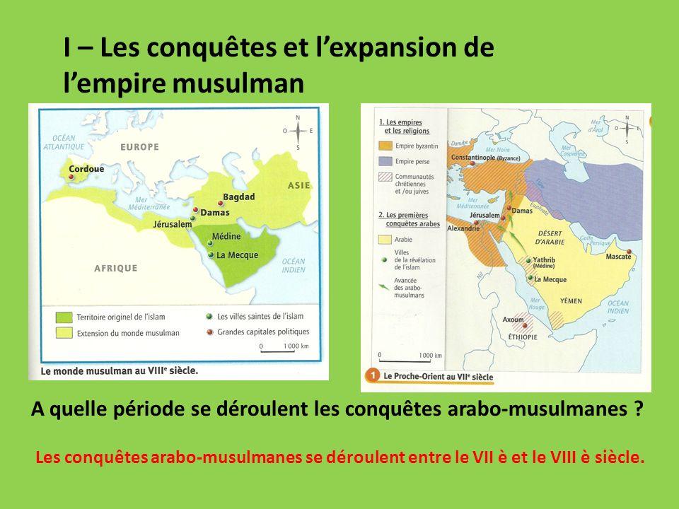 I – Les conquêtes et l'expansion de l'empire musulman