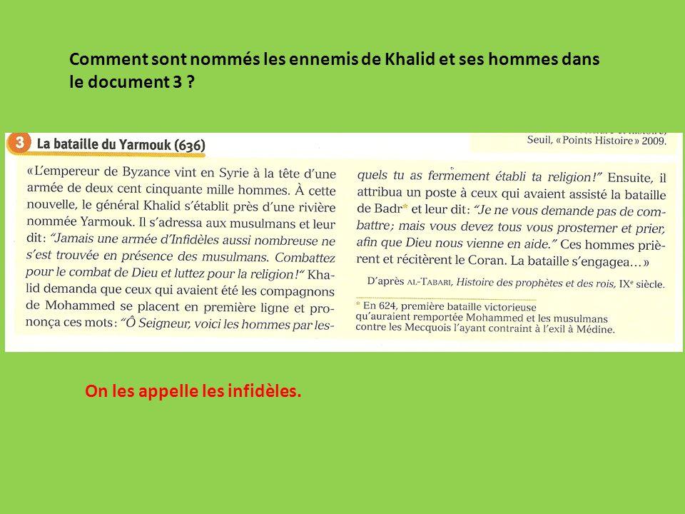 Comment sont nommés les ennemis de Khalid et ses hommes dans le document 3
