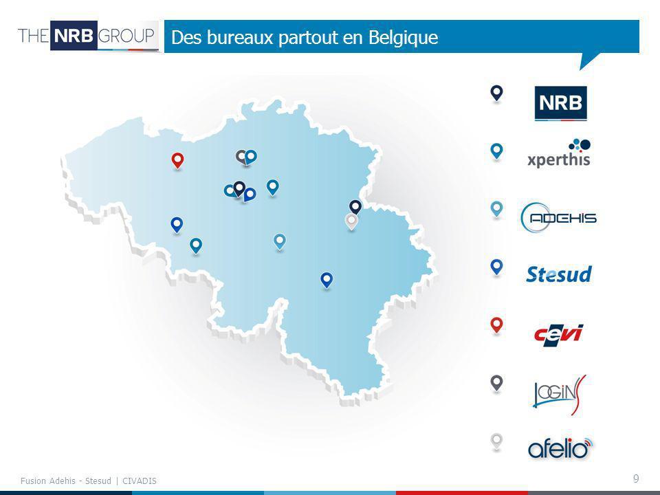 Des bureaux partout en Belgique