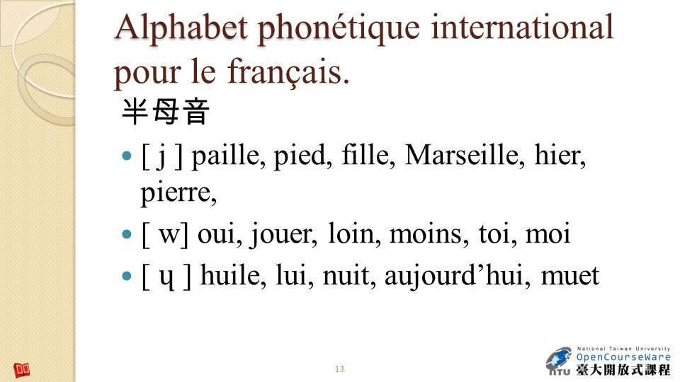 Alphabet phonétique international pour le français.
