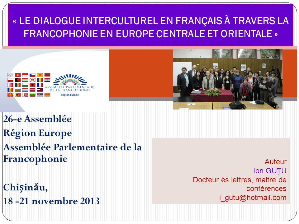 « LE DIALOGUE INTERCULTUREL EN FRANÇAIS À TRAVERS LA FRANCOPHONIE EN EUROPE CENTRALE ET ORIENTALE »