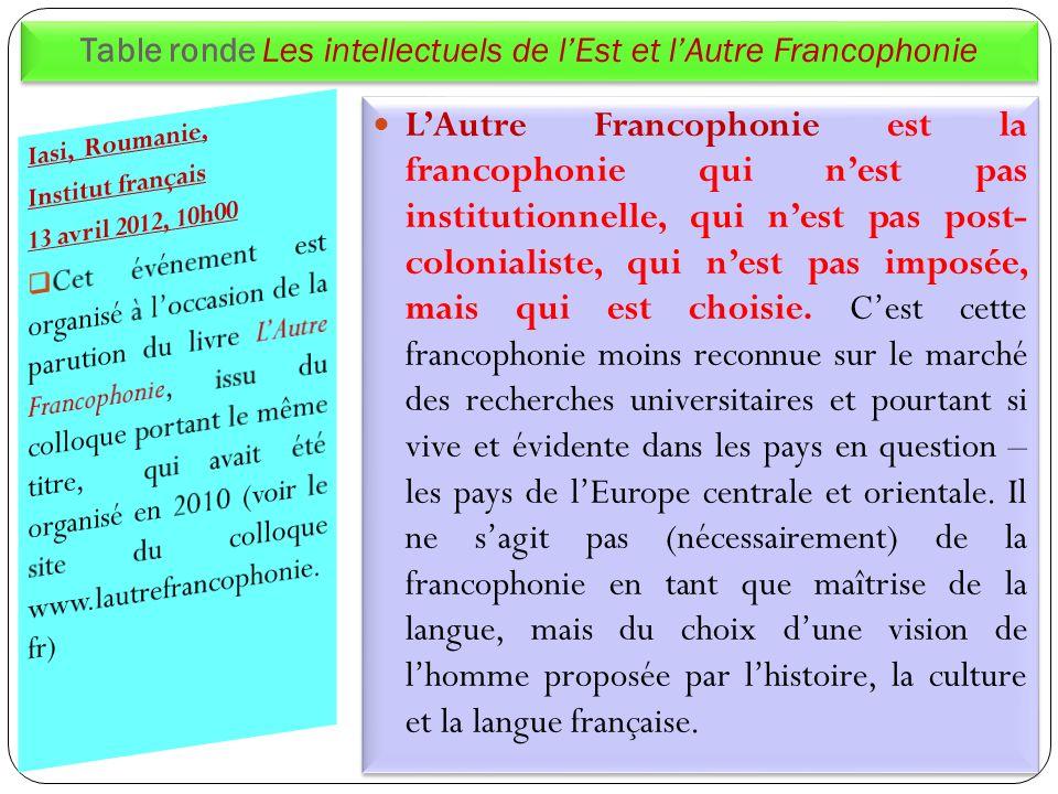 Table ronde Les intellectuels de l'Est et l'Autre Francophonie