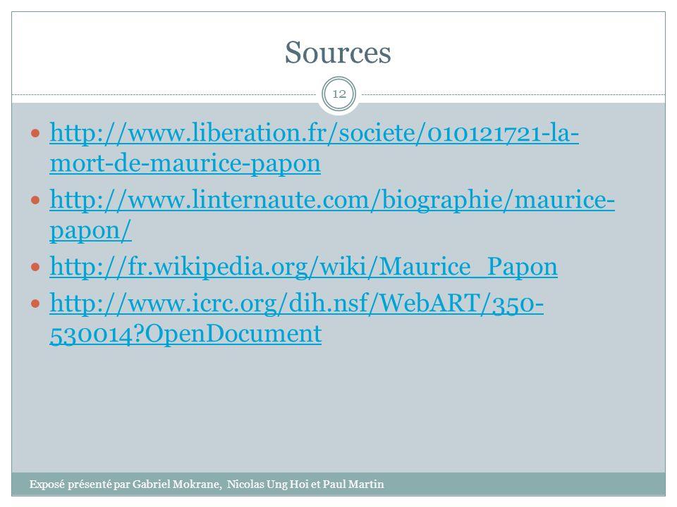 Sources http://www.liberation.fr/societe/010121721-la-mort-de-maurice-papon. http://www.linternaute.com/biographie/maurice-papon/