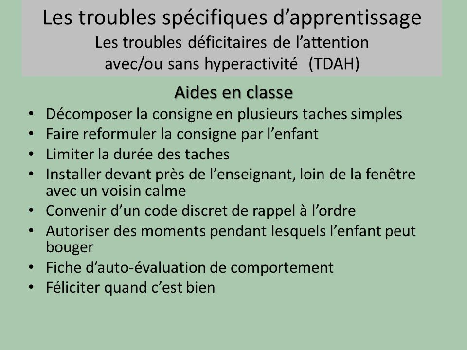 Les troubles spécifiques d'apprentissage Les troubles déficitaires de l'attention avec/ou sans hyperactivité (TDAH)