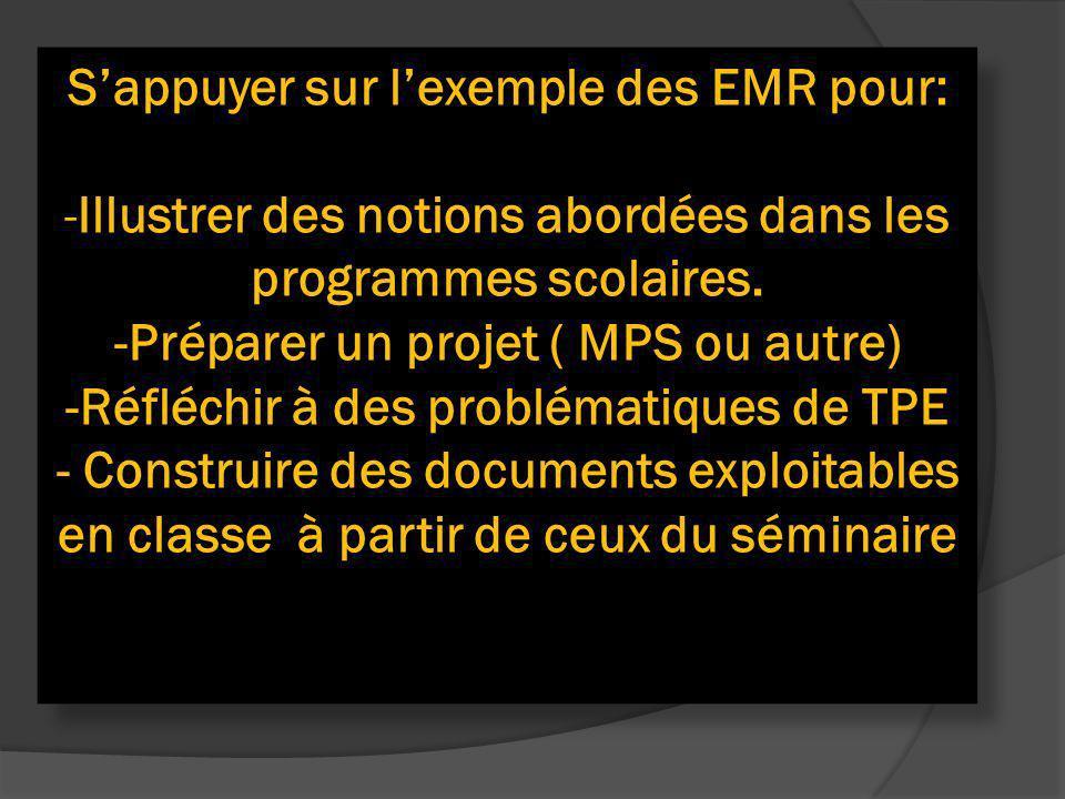 S'appuyer sur l'exemple des EMR pour: