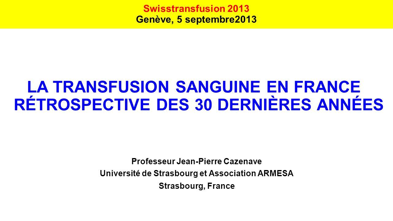 Swisstransfusion 2013 Genève, 5 septembre2013