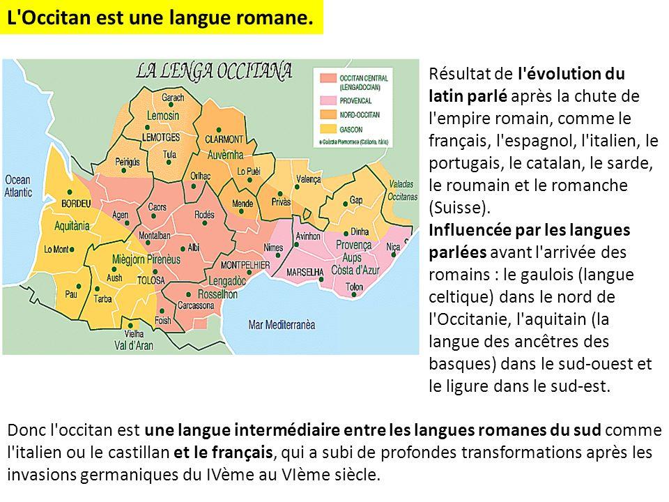 L Occitan est une langue romane.