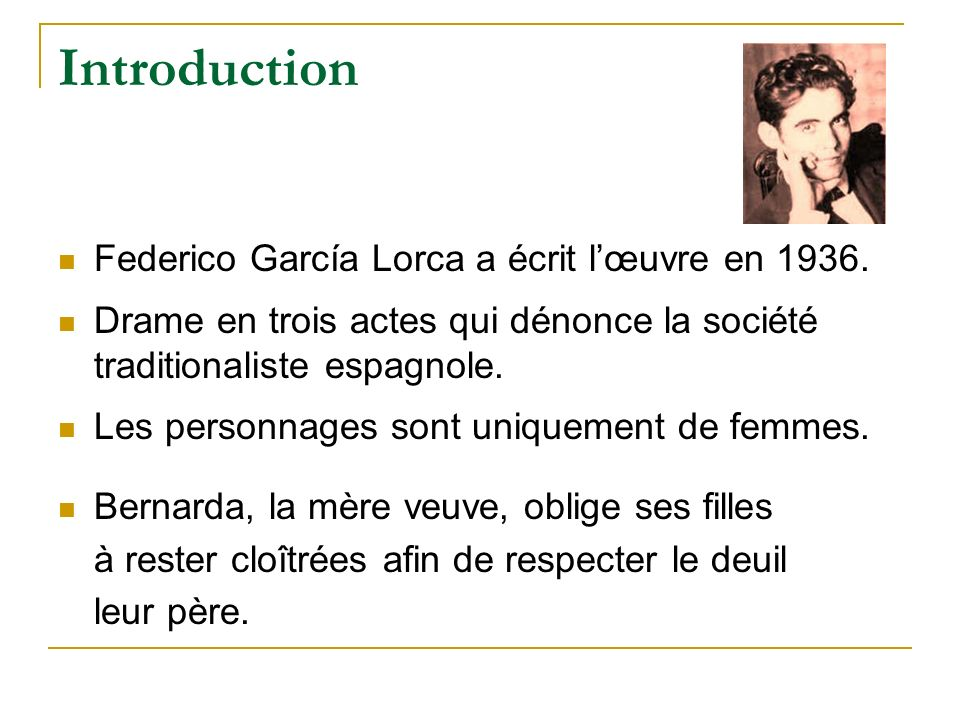Introduction Federico García Lorca a écrit l'œuvre en 1936.