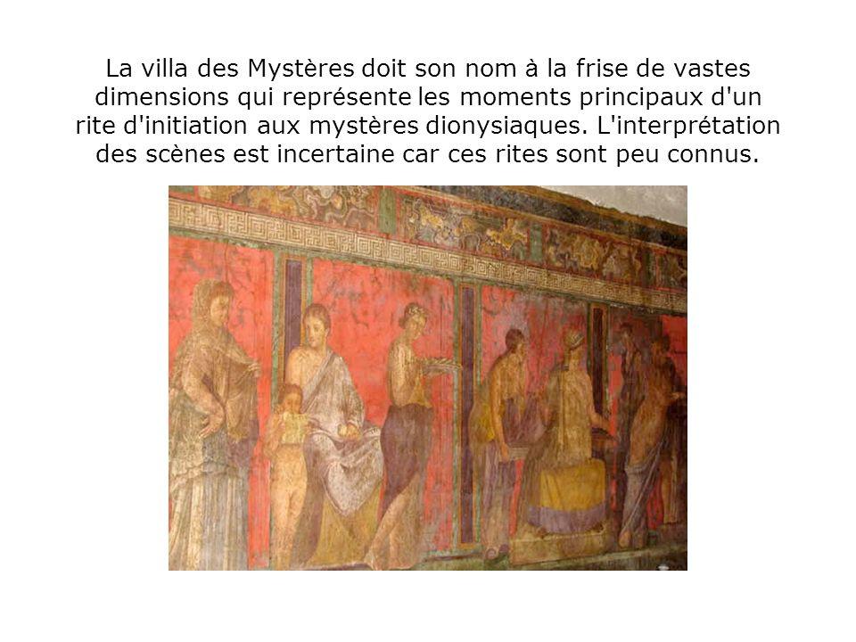 La villa des Mystères doit son nom à la frise de vastes dimensions qui représente les moments principaux d un rite d initiation aux mystères dionysiaques.
