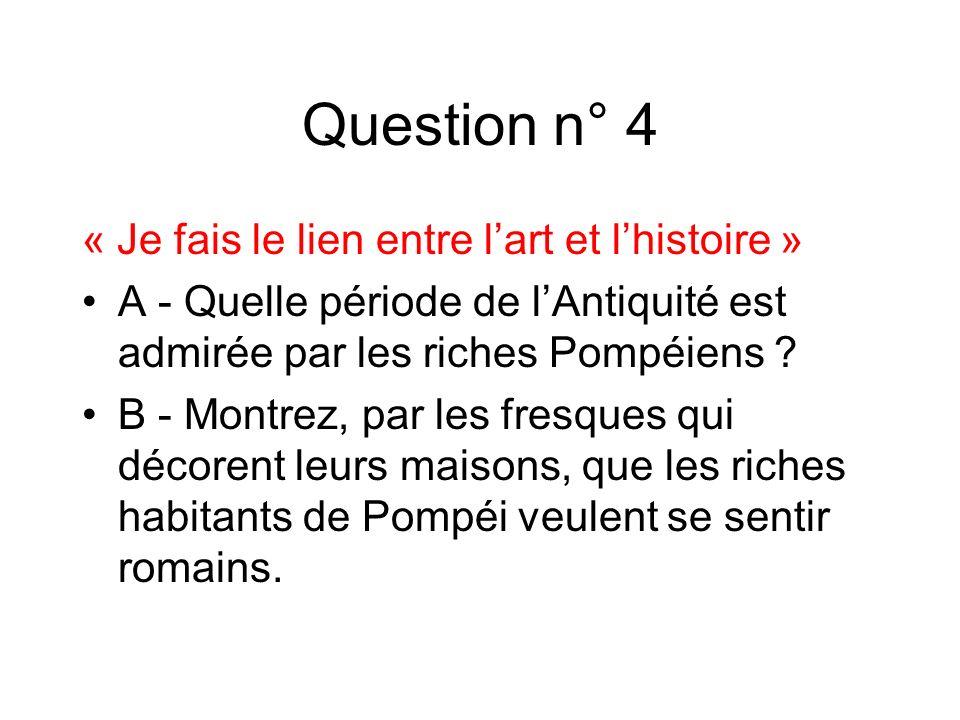 Question n° 4 « Je fais le lien entre l'art et l'histoire »
