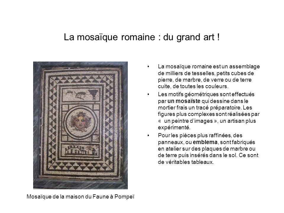La mosaïque romaine : du grand art !