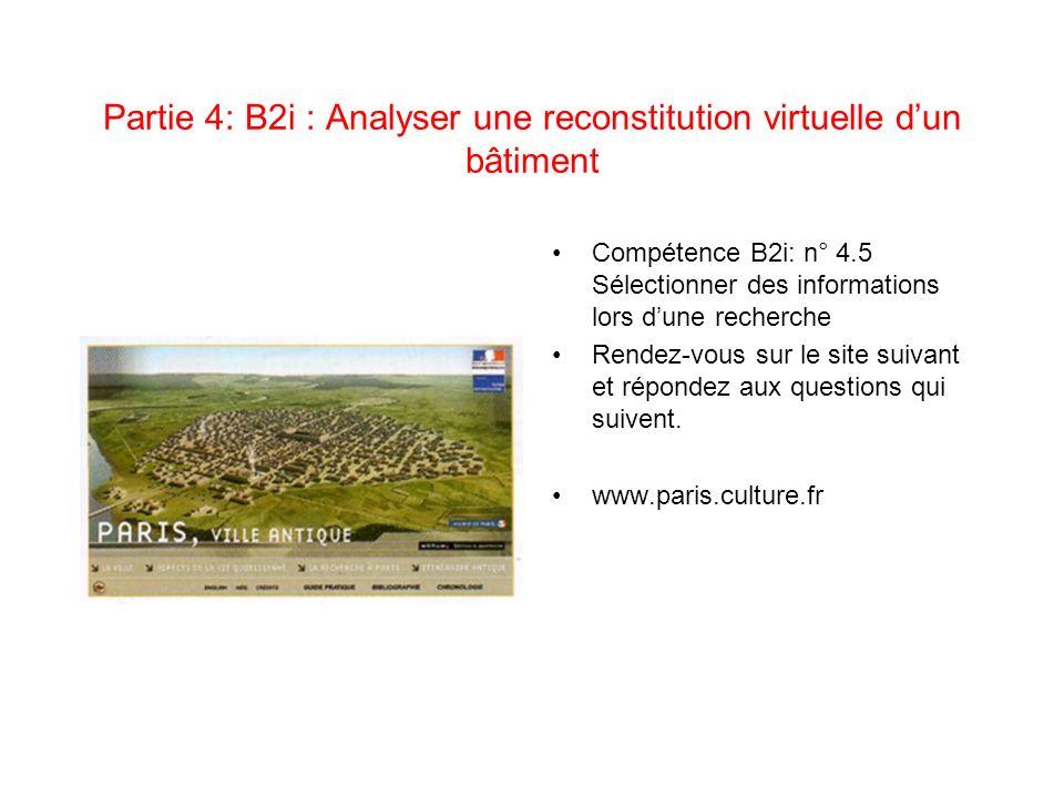 Partie 4: B2i : Analyser une reconstitution virtuelle d'un bâtiment