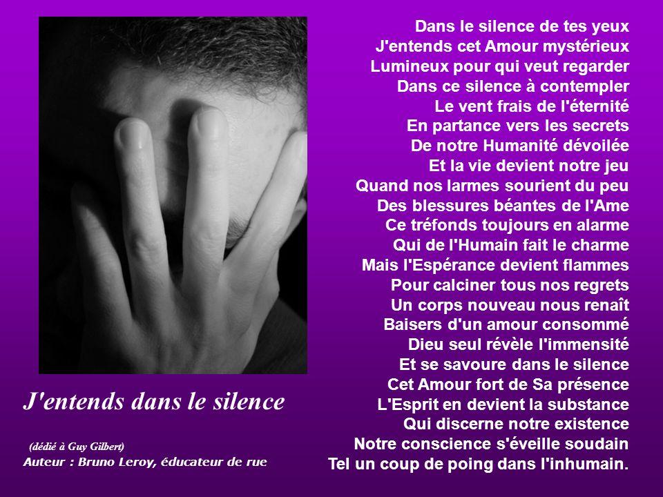 J entends dans le silence