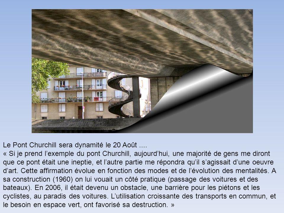 Le Pont Churchill sera dynamité le 20 Août ....