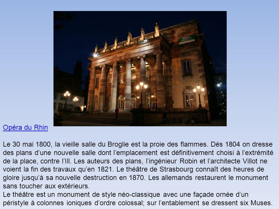 Opéra du Rhin Le 30 mai 1800, la vieille salle du Broglie est la proie des flammes.