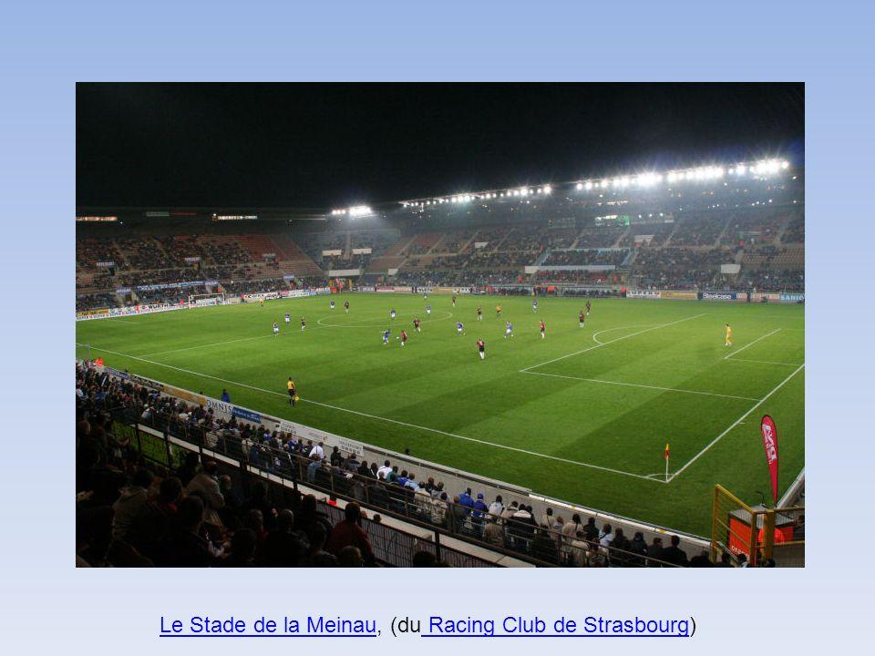 Le Stade de la Meinau, (du Racing Club de Strasbourg)