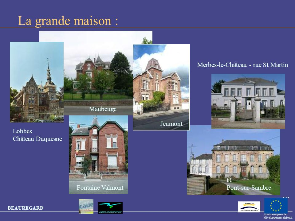 La grande maison : ... Merbes-le-Château - rue St Martin Maubeuge