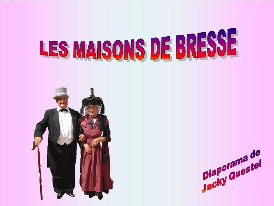 LES MAISONS DE BRESSE Diaporama de Jacky Questel